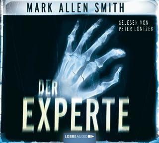 Der Experte                   Autor:                                                                                                                                 Mark Allen Smith                               Sprecher:                                                                                                                                 David Nathan                      Spieldauer: 7 Std. und 19 Min.     74 Bewertungen     Gesamt 4,4