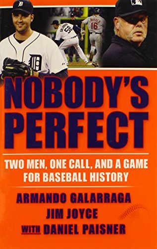 Image OfNobody's Perfect: Two Men, One Call, And A Game For Baseball History By Armando Galarraga (2012-06-12)