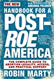 Image of New Handbook for a Post-Roe America: The Complete Guide to Abortion Legality, Access, and Practical Support
