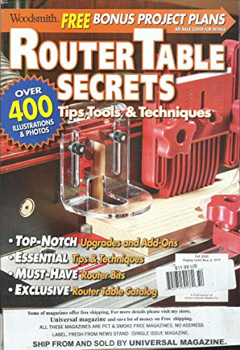 WOODSMITH MAGAZINE, ROUTER TABLE SECRETS TIPS, TOOLS, & TECHNIQUES * ISSUE, 2020 * DISPLAY UNTIL NOVEMBER, 02nd 2020 * ( PLEASE NOTE: ALL THESE MAGAZINES ARE PET & SMOKE FREE MAGAZINES. NO ADDRESS LABEL. FRESH FROM NEWSSTAND) (SINGLE ISSUE MAGAZINE)