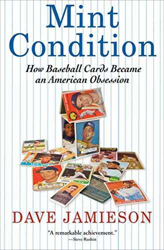 Mint Condition: How Baseball Cards Became an American Obsession (English Edition)