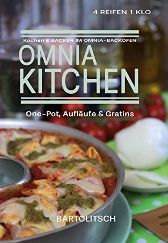 OMNIA-KITCHEN: One-Pot, Aufläufe & Gratins