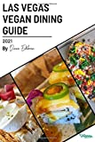 The Las Vegas Vegan Dining Guide 2021: Discover the best vegan food in the city