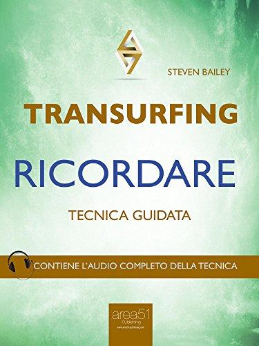 Transurfing Ricordare Tecnica Guidata