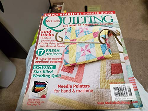 McCALL'S QUILTING Magazine July/August 2010 Volume 17 No. 4 (The Best of American Quilting, Summer quilts, 17 Fresh Projects, Needle Pointers for hand & machine)