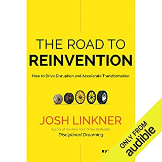 The Road to Reinvention     How to Drive Disruption and Accelerate Transformation              By:                                                                                                                                 Josh Linkner                               Narrated by:                                                                                                                                 Josh Linkner                      Length: 9 hrs and 36 mins     36 ratings     Overall 3.6