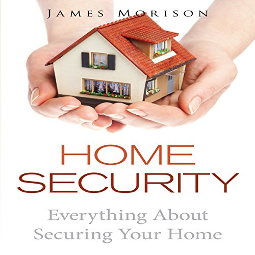 Home Security: Everything About Securing Your Home cover art