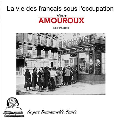 Couverture de La vie des français sous l'occupation