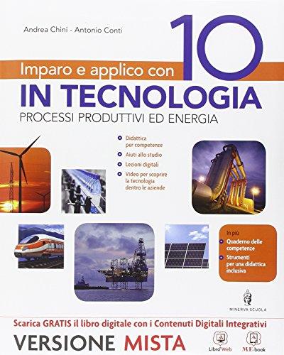 Imparo e applico con 10 in tecnologia. Tecnologia-Fascicolo-Quaderno. Per la Scuola media. Con e-book. Con espansione online (Vol. 1)