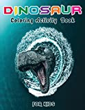 Dinosaur Coloring Activity Book for Kids: Learning, Coloring, Dot To Dot, Mazes, Word Search and More Fun With Cute Dinosaurs - Children's Activity Book for Boys & Girls Ages 4-8 - Gift for Kids