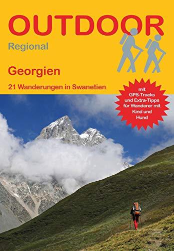 Georgien: 21 Wanderungen in Swanetien (Outdoor Regional)
