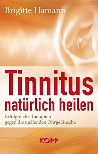 Tinnitus natürlich heilen: Erfolgreiche Therapien gegen die quälenden Ohrgeräusche