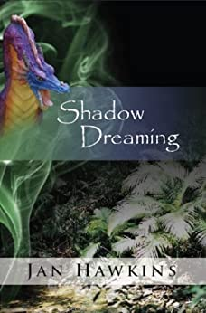 Shadow Dreaming (The Dreaming Series Book 1) by [Jan Hawkins]