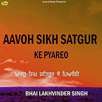Aavoh Sikh Satgur Ke Pyareo (feat. Bhai Baldev Singh)