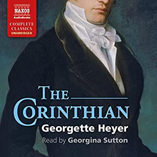 The Corinthian                   By:                                                                                                                                 Georgette Heyer                               Narrated by:                                                                                                                                 Georgina Sutton                      Length: 8 hrs and 21 mins     248 ratings     Overall 4.5