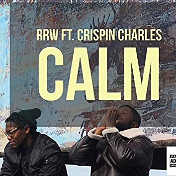 Calm (feat. Crispin Charles)