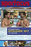Spartacus International Hotel Guide 2017: 16th edition - Bedford Briand