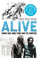 Alive: The True Story of the Andes Survivors by Piers Paul Read(1905-07-04)