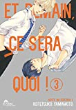 Et Demain Ca Sera Quoi ! Tome 03 - Livre (Manga) - Yaoi - Hana Collection