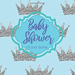 Baby Shower Guestbook: Royal Little Prince Baby Blue Silver Glitter Bling Crown - Signing Sign In Book, Welcome New Baby Boy with Gift Log Recorder, ... Prediction, Advice Wishes, Photo Milestones