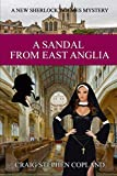 A Sandal from East Anglia: A New Sherlock Holmes Mystery (New Sherlock Holmes Mysteries)