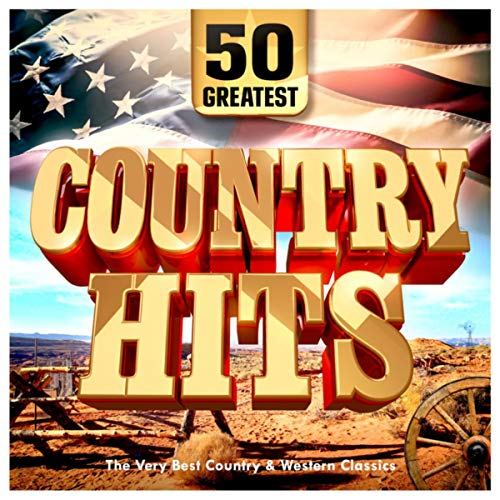 50 Greatest Country Hits - The Very Best Country & Western Classics
