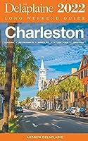 Charleston - The Delaplaine 2022 Long Weekend Guide