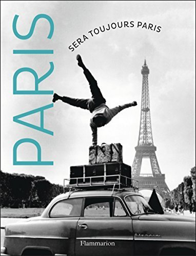 Paris sera toujours Paris by Flammarion (2015-10-07)