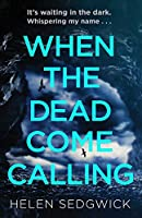 When the Dead Come Calling: The Burrowhead Mysteries: A Scottish Book Trust 2020 Great Scottish Novel (Burrowhead Mysteries 1)