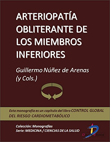 Arteriopatia obliterante de los miembros inferiores (Capítulo del libro Control global del riesgo cardiometabólico )