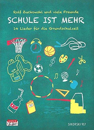 Schule ist mehr: 14 Lieder für die Grundschulzeit, Liederbuch