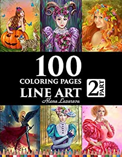 100 coloring pages. Line art. Part 2. Alena Lazareva: Coloring Book for Adults: Victorian, Mermaids, Fairies,  Fashion, cats and dogs, Female portraits and More!
