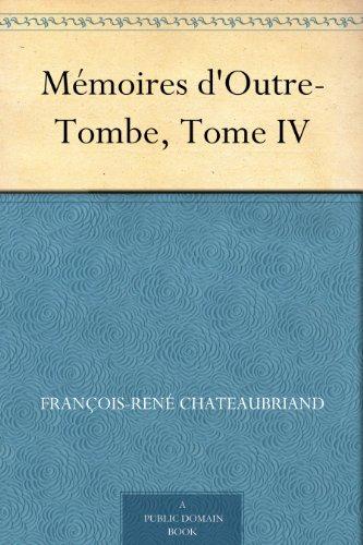 Couverture du livre Mémoires d'Outre-Tombe, Tome IV