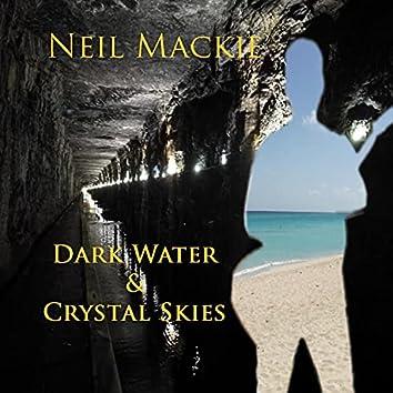 Dark Water & Crystal Skies