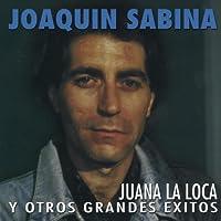 Juana La Loca Y Otros Grandes Éxitos