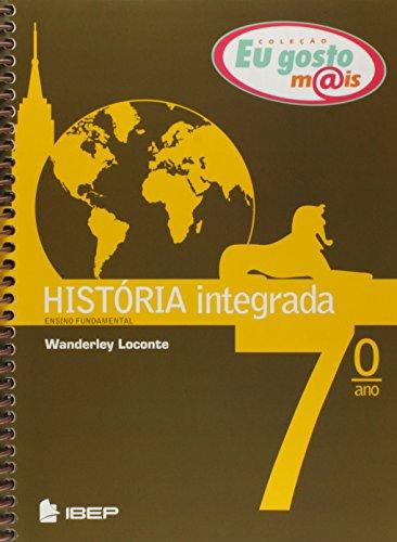 História Integrada. 7º Ano - Coleção Eu Gosto Mais