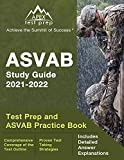 ASVAB Study Guide 2021-2022: Test Prep and ASVAB Practice Book: [Includes Detailed Answer Explanations]