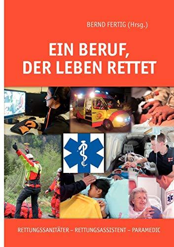 Ein Beruf, der Leben rettet: Rettungssanitäter - Rettungsassistent - Paramedic