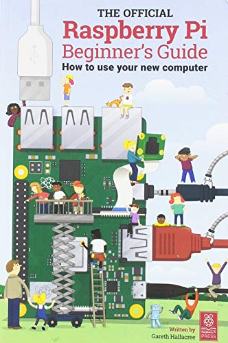 The Official Raspberry Pi Beginner's Guide 2018: How to use your new computer