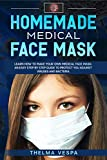 Homemade Medical Face Mask: Learn how to make your own medical face mask: an easy step-by-step guide to help protect you against viruses and bacteria (2)
