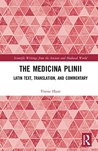 Compare Textbook Prices for The Medicina Plinii: Latin Text, Translation, and Commentary Scientific Writings from the Ancient and Medieval World 1 Edition ISBN 9781138934825 by Hunt, Yvette