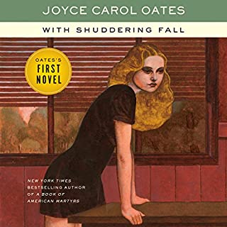 With Shuddering Fall     A Novel              By:                                                                                                                                 Joyce Carol Oates                               Narrated by:                                                                                                                                 Cassandra Campbell                      Length: 10 hrs and 33 mins     9 ratings     Overall 2.8