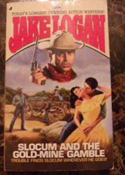 Slocum and the Gold-Mine Gamble - Book #208 of the Slocum