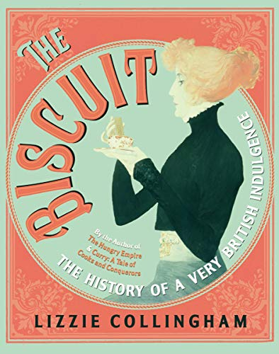 The Biscuit: The History of a Very British Indulgence (English Edition)