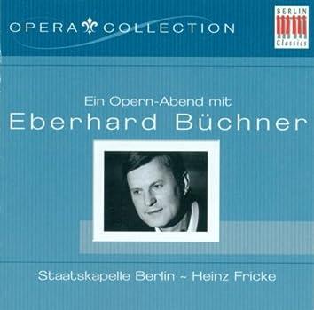 Ein Opernabend mit Eberhard Büchner