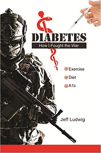 Diabetes: How I Fought the War (English Edition)