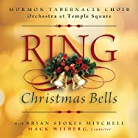 Ring Christmas Bells by Mormon Tabernacle Choir (2009-10-13)