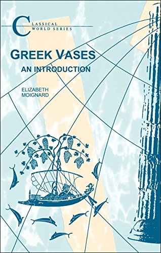 Greek Vases: An Introduction (Classical World)