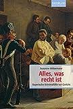 Image of Alles, was recht ist: Bayerische Kriminalfälle vor Gericht