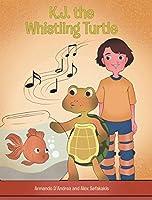 K.J. the Whistling Turtle
